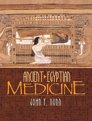Ancient Egyptian Medicine By Nunn, J. F.