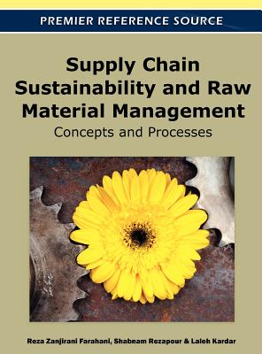 Supply Chain Sustainability and Raw Material Management By Farahani, Reza Zanjirani